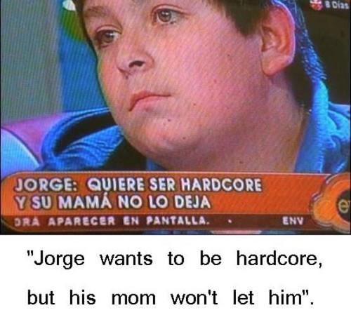 Jeorge is Hardcore